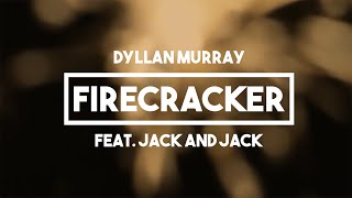 Dyllan Murray & Jack and Jack - Firecracker | Lyrics