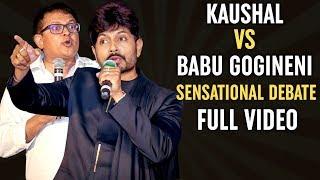 Kaushal and Babu Gogineni SENSATIONAL DEBATE   Full Video   Kaushal Manda Vs Babu Gogineni