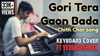 Gori  Tera Gaon Bada.... Chith Chor Song ..Keyboard Cover By  Yedu Krishnan.