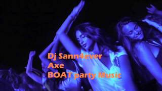 AXE BOAT PARTY 2014 MUSIC BEAT - EDIT BY DJ SANN4EVER