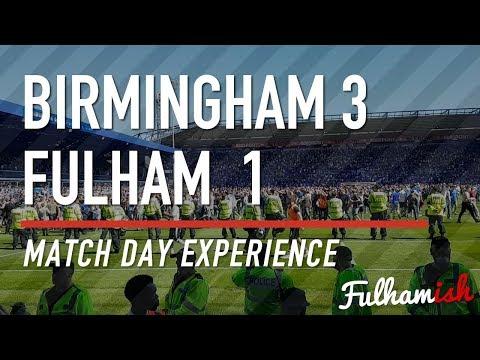 Birmingham City 3-1 Fulham - Match Day Experience
