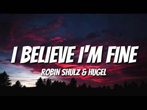 Robin Schulz - I Believe I'm Fine (Lyrics/Lyric Video) feat. Hugel