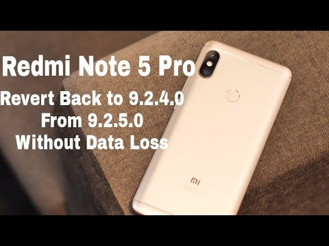 Redmi Note 5 Pro downgrade or revert MIUI 9.2.5.0 to MIUI 9.2.4.0 without data loss