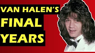 Van Halen & Eddie Van Halen's Final Years With David Lee Roth & Sammy Hagar