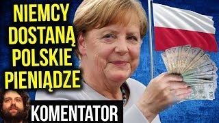 Niemcy Dostaną Pieniądze POLSKI z Unii Europejskiej - Komentator