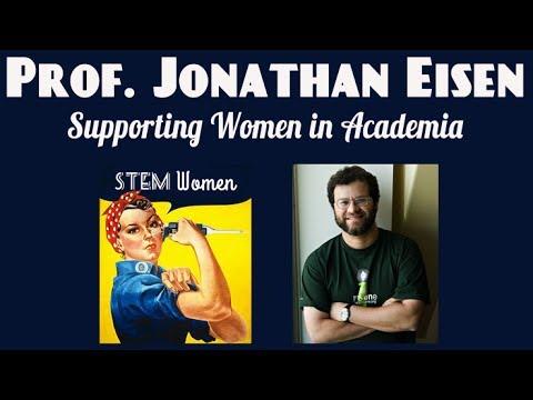 STEM Women: How Men Can Help, with Professor Jonathan Eisen