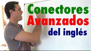 Una lista ÚTIL de Conectores Avanzados del Inglés