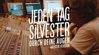 "Jeden Tag Silvester ""Durch Deine Augen"" Official Akustik Video"