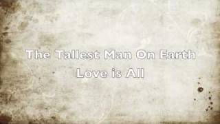 the tallest man on earth love is all