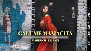 Call Me Mamacita - Official Video | Rishi Rich | Kiranee | 3 Chapters EP | Break The Noise Records
