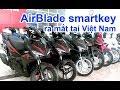 Honda Việt Nam sắp ra mắt Air Blade smartkey 2018. Xe ga bom tấn cuối năm