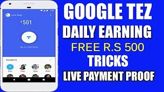 Google tez Payment App   Daily earning R s 500 tricks  Live payment proof 2018