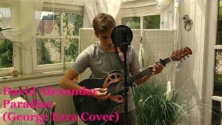 George Ezra - Paradise (Cover by David Alexander)
