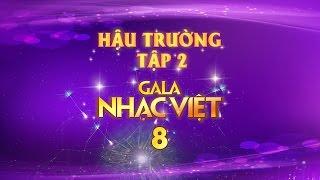 gala nhac viet 8 - duyen phan cuoc doi hau truong - tap 2