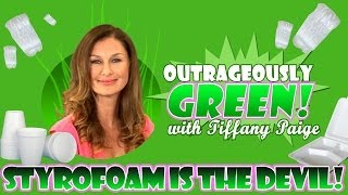 """Outrageously Green """"Styrofoam is the Devil""""  Ep.1"""