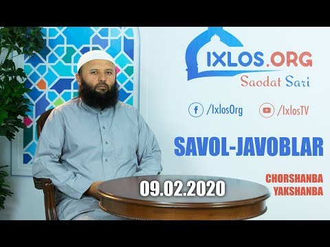 Savol-javoblar    09.02.2020    Shayx Sodiq Samarqandiy