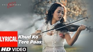 Lyrical: Khud Ko Tere Paas | 1920 Evil Returns | Aftab Shivdasani, Tia Bajpai