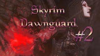 Прохождение TES V: Dawnguard #2 Кровные узы
