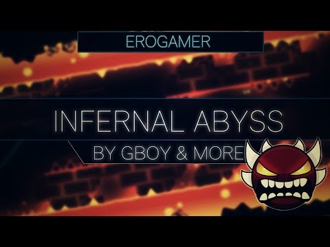 "Geometry Dash :: ""Infernal Abyss"" by GBoy & more - 100% [Extreme Demon] 