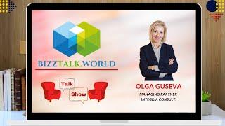 BizzTalk World Talk Show with Olga Guseva, Managing partner at Integria Consult