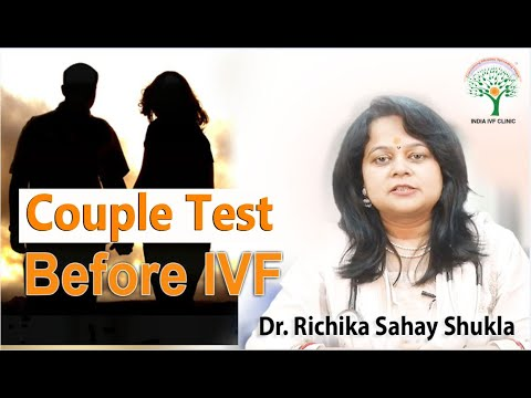 Couple test before IVF - Dr Richika Sahay Shukla