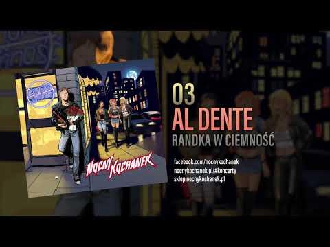 03. Nocny Kochanek - Al Dente (Oficjalny Odsłuch Albumu)