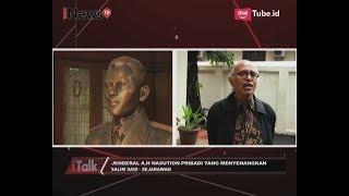 Mengenal Lebih Dekat dengan Jenderal Besar A.H Nasution Part 01 - iTalk 29/09