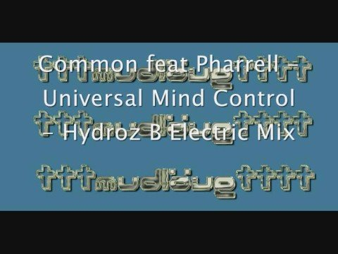 Universal Mind Control - Common - Hydroz Electric Mix