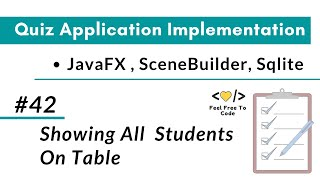 #42. Showing Students On Table | JavaFX Quiz Application | In Hindi