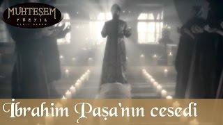İbrahim Paşa'nın Cesedi - Muhteşem Yüzyıl 43.bölüm