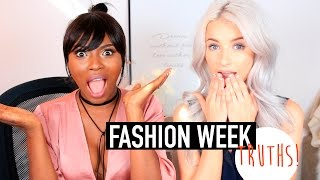 10 TRUTHS ABOUT FASHION WEEK! THE GOOD, BAD, & UGLY!