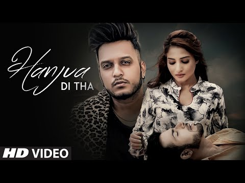 Hanjua Di Tha (Full Song) Oye Kunaal | Yuvleen Kaur | Abheyy S Attri | Latest Punjabi Songs 2020