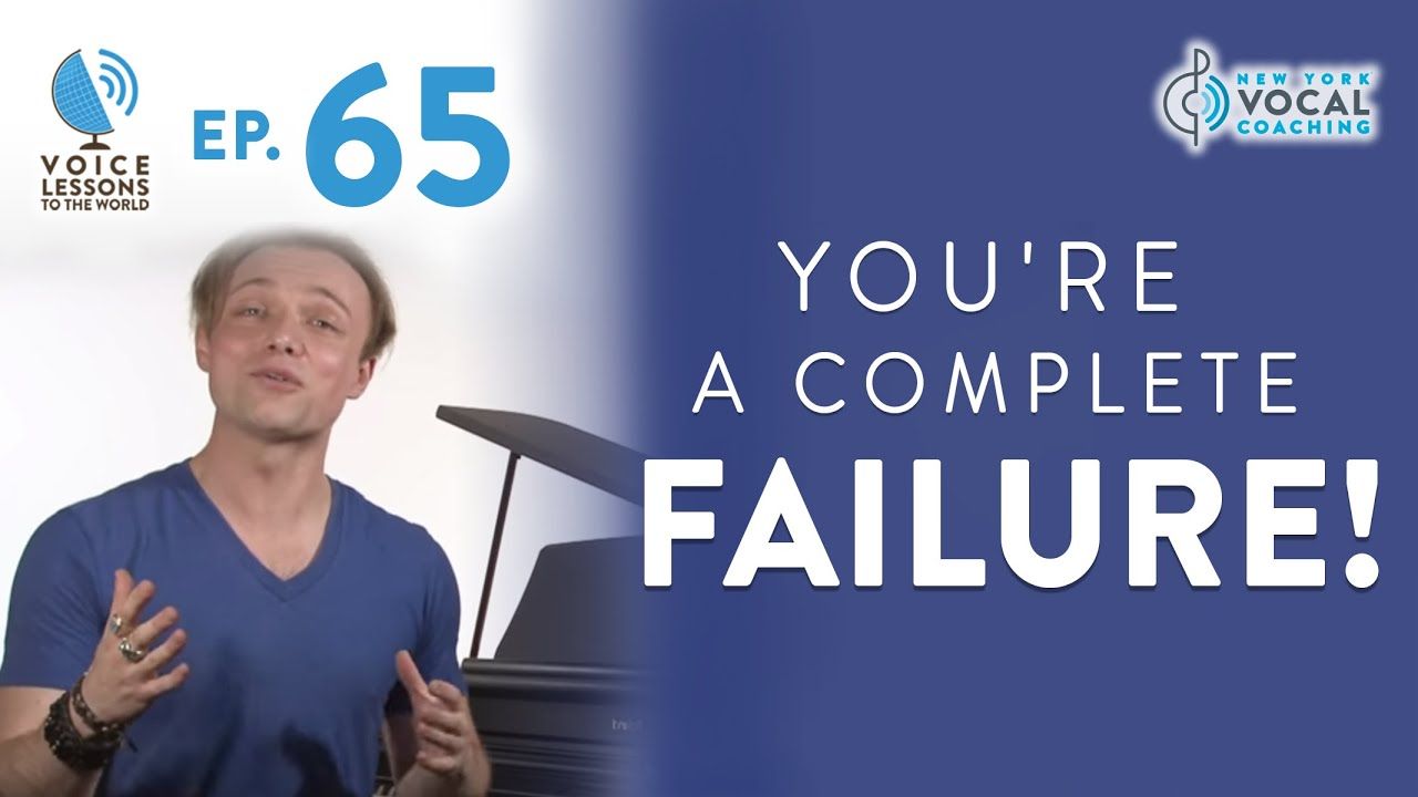 "Ep. 65 ""You're A Complete Failure!"""