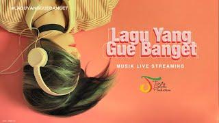TOP LIVE   Playlist Lagu Yang Gue Banget Trinity Optima Production