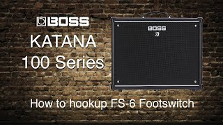 Boss Katana-100 - How to hookup FS-6 Footswitch
