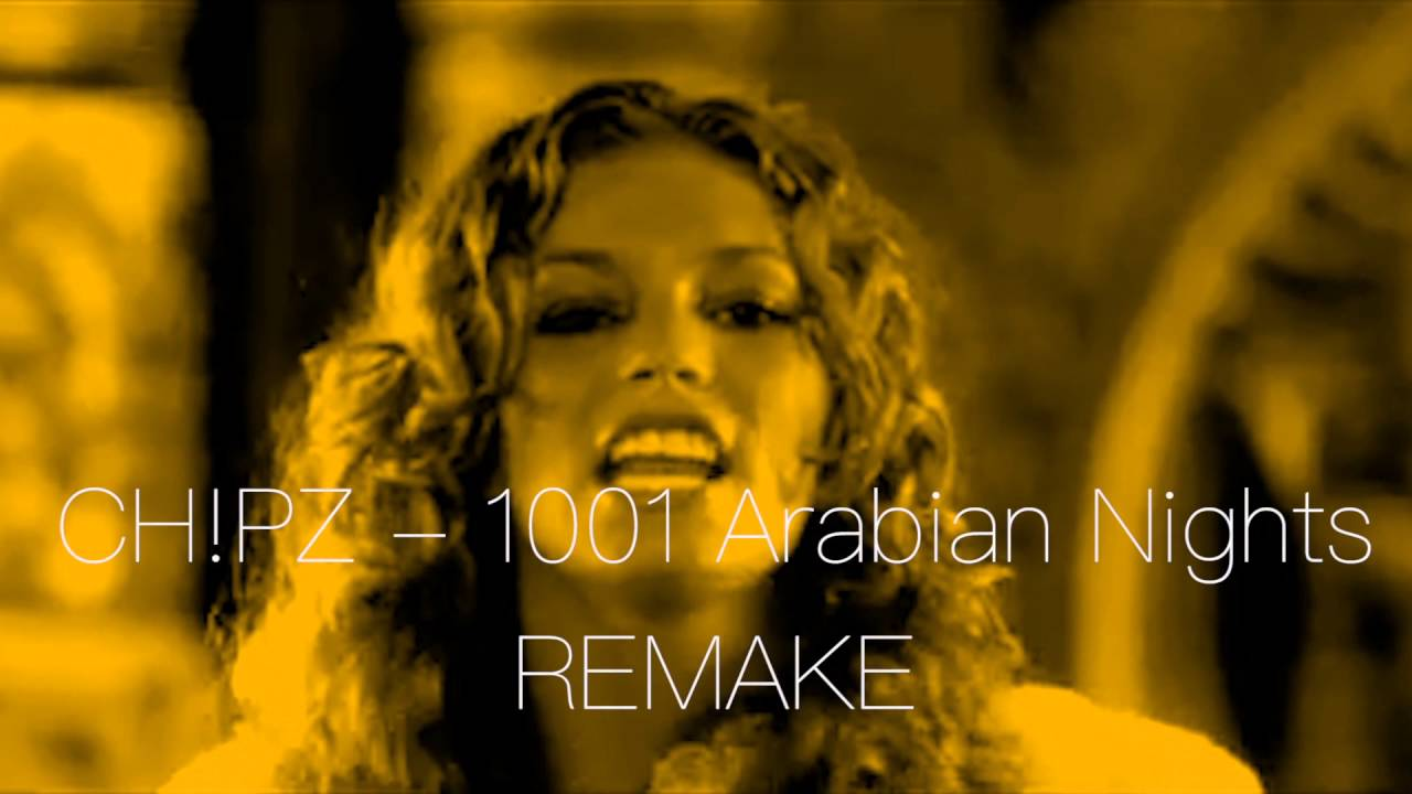 Chipz 1001 arabian nights скачать mp3
