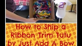 how to box up and ship a ribbon trim tutu by just add a bow