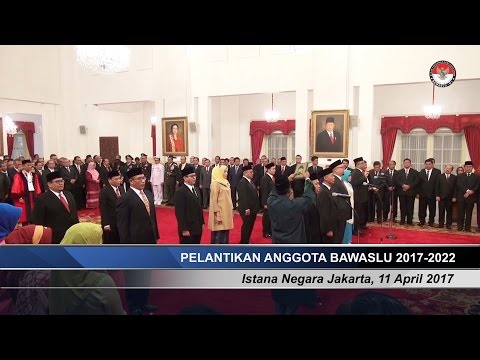 Pelantikan 5 Pimpinan Bawaslu RI Periode 2017 s.d. 2022