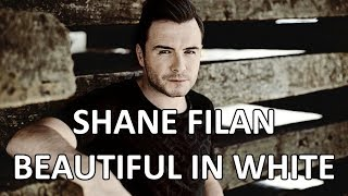 Shane Filan New Version Of Beautiful In White Album Version