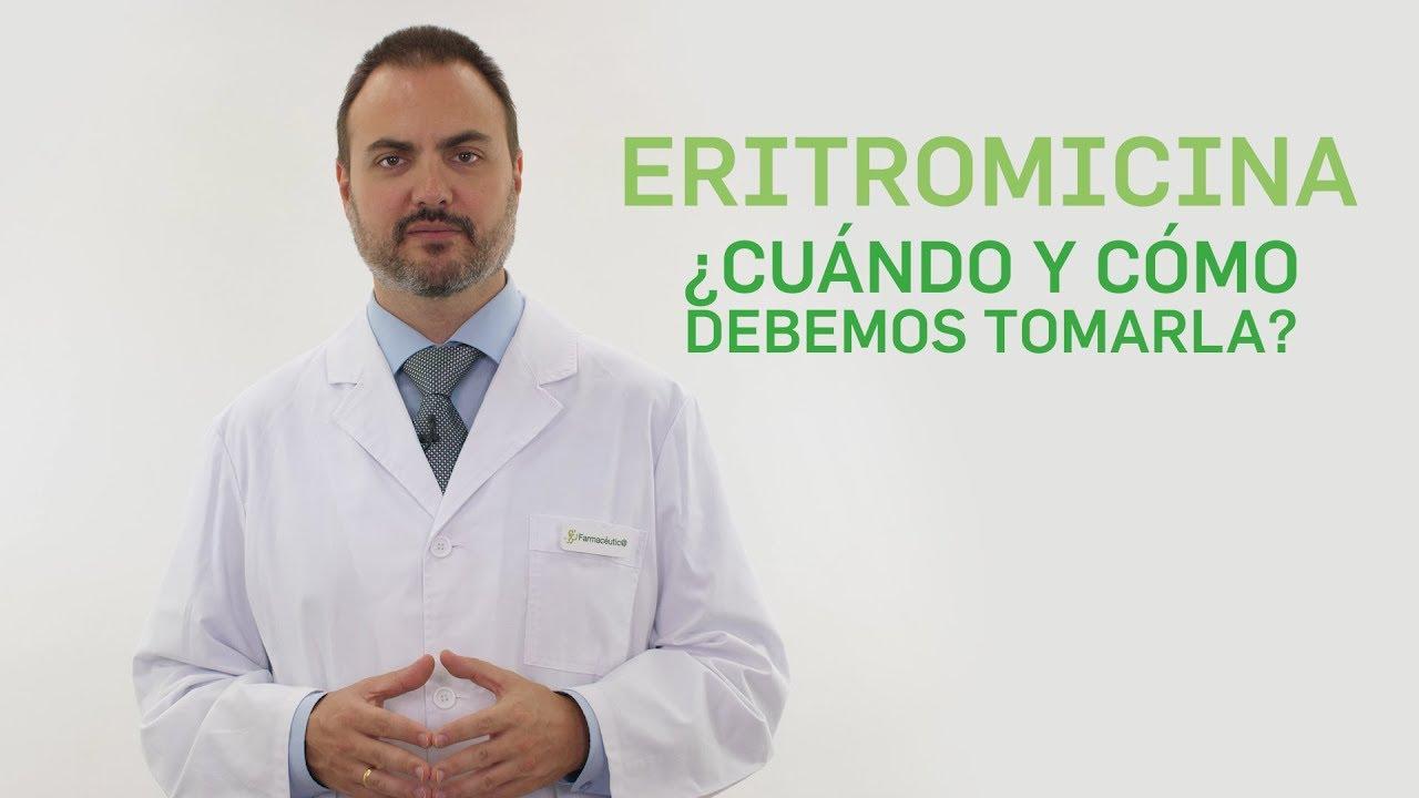 Eritromicina Cuando Y Como Debemos Tomarla