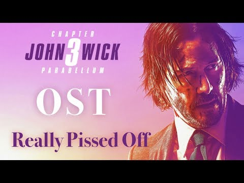 OST - Really Pissed Off - John Wick 3 Parabellum