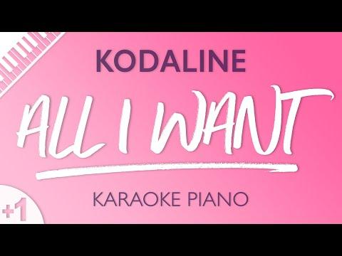 All I Want HIGHER Piano Karaoke Kodaline