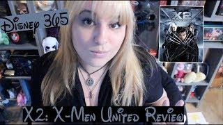 X2: X-MEN UNITED || A Disney 365 Review