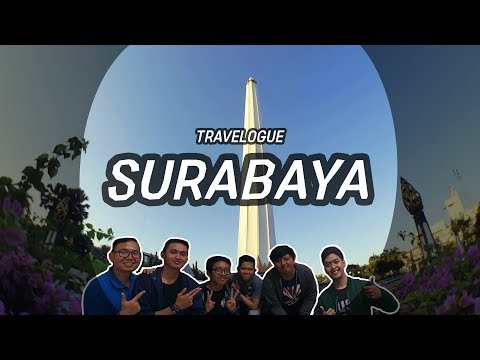 HOW TO ENJOY SURABAYA - TRAVELOGUE