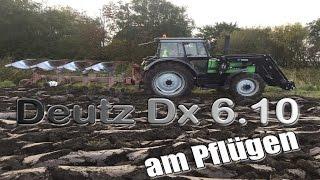 Deutz DX 6.10 am Pflügen