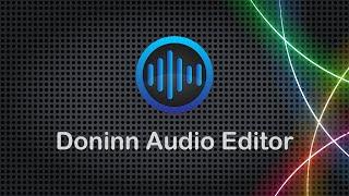 Doninn Audio Editor(Doninn Audio Editor – это многофункциональный аудиоредактор, с помощью которого можно записывать, проигрывать,..., 2016-02-26T13:53:24.000Z)