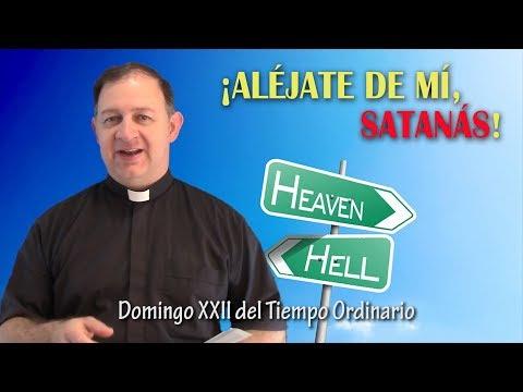 ¡ALÉJATE DE MÍ, SATANÁS! - XXII Domingo del Tiempo Ordinario (3 de septiembre de 2017)
