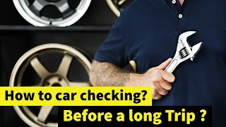 How to Check Your Car Before a Road Trip