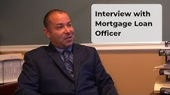 Interview with a Mortgage Loan Officer