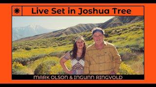 Mark Olson & Ingunn Ringvold Live Set in Joshua Tree Chapter 1